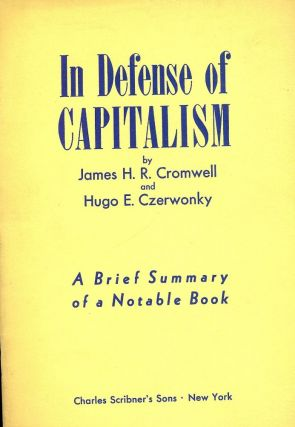 IN DEFENSE OF CAPITALISM: AN EXPLANATION OF THE FUNCTIONING OF OUR