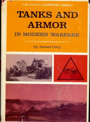 TANKS AND ARMOR IN MODERN WARFARE. James CARY