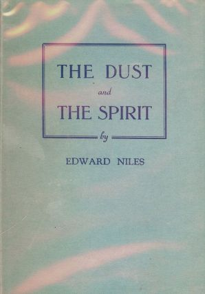 THE DUST AND THE SPIRIT. Edward NILES