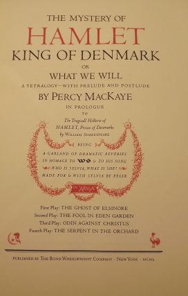 THE MYSTERY OF HAMLET KING OF DENMARK OR WHAT WE WILL. Percy MacKAYE