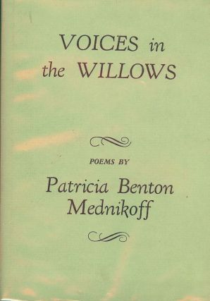 VOICES IN THE WILLOWS. Patricia Benton MEDNIKOFF