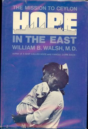 HOPE IN THE EAST: THE MISSION TO CEYLON. William B. WALSH