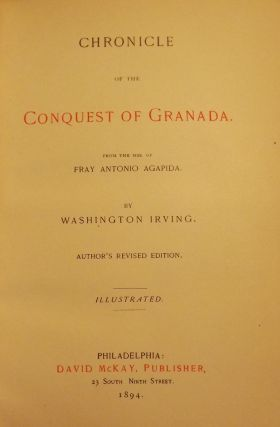 CHRONICLE OF THE CONQUEST OF GRANADA. Washington IRVING