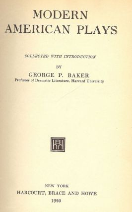MODERN AMERICAN PLAYS. George P. BAKER