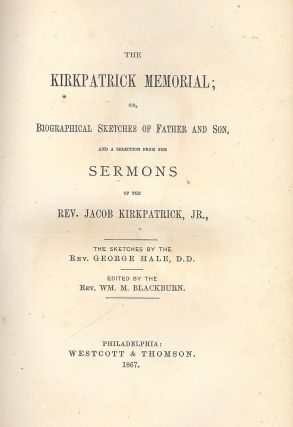 KIRKPATRICK MEMORIAL; BIOGRAPHICAL SKETCHES FATHER SON SERMONS