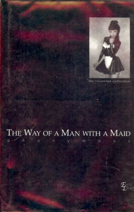 THE WAY OF A MAN WITH A MAID. ANONYMOUS
