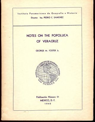 NOTES ON THE POPOLUCA OF VERACRUZ. George M. FOSTER JR