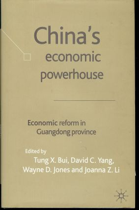 CHINA'S ECONOMIC POWERHOUSE: ECONOMIC REFORM IN GUANGDONG PROVINCE. Tung X. BUI