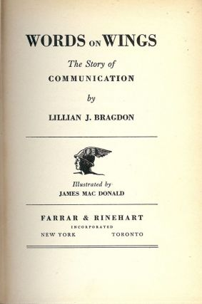 WORDS ON WINGS: THE STORY OF COMMUNICATION. Lillian J. BRAGDON