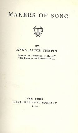 MAKERS OF SONG. Anna Alice CHAPIN