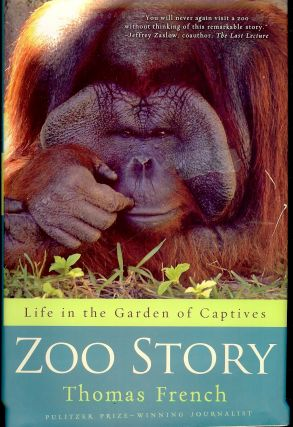 ZOO STORY: LIFE IN THE GARDEN OF CAPTIVES. Thomas FRENCH