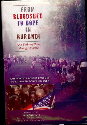 FROM BLOODSHED TO HOPE IN BURUNDI. Robert KRUEGER