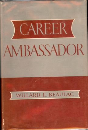 CAREER AMBASSADOR. Willard L. BEAULAC