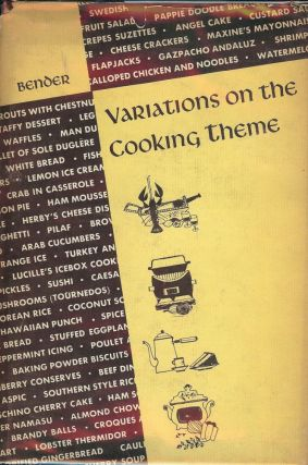 VARIATIONS ON THE COOKING THEME. Helen Chrystal BENDER