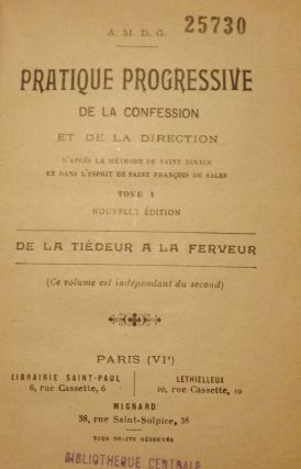 PRATIQUE PROGRESSIVE DE LA CONFESSION ET LA DIRECTION. TWO VOLUMES. A M. D. G