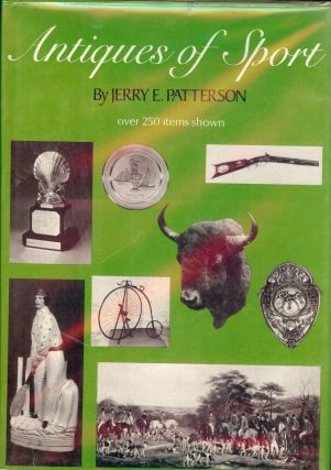 ANTIQUES OF SPORT. Jerry E. PATTERSON