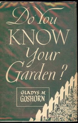 DO YOU KNOW YOUR GARDEN? Gladys M. GOSHORN