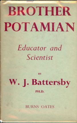 BROTHER POTAMIAN: EDUCATOR AND SCIENTIST. W. J. BATTERSBY