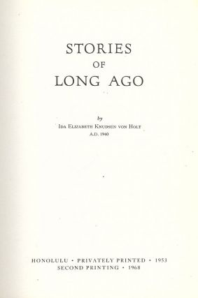 STORIES OF LONG AGO. Ida Elizabeth Knudsen von HOLT