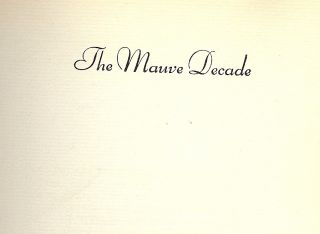 THE MAUVE DECADE: AMERICAN LIFE AT THE END OF THE NINETEENTH CENTURY. Thomas BEER
