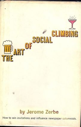 THE ART OF SOCIAL CLIMBING. Jerome ZERBE