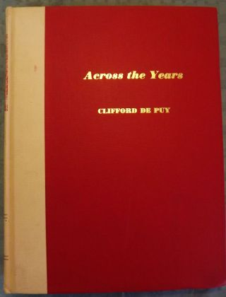 ACROSS THE YEARS. Clifford DE PUY