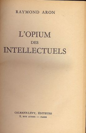 L'OPIUM DES INTELLECTUELS. Raymond ARON