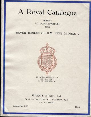 ROYAL CATALOGUE COMMEMORATE SILVER JUBILEE KING GEORGE V 1935 CAT# 606. MAGGS BROTHERS
