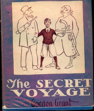 THE SECRET VOYAGE. Gordon GRANT