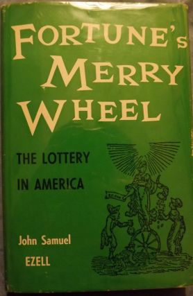 FORTUNE'S MERRY WHEEL: THE LOTTERY IN AMERICA