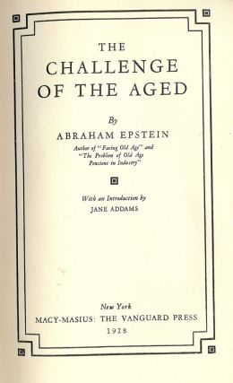 THE CHALLENGE OF THE AGED. Abraham EPSTEIN