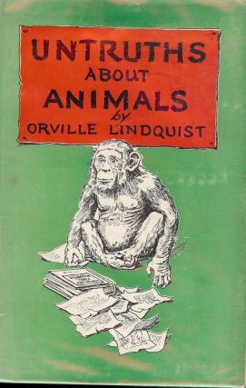 UNTRUTHS ABOUT ANIMALS. Orville LINDQUIST