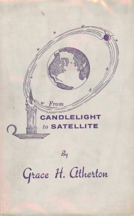 FROM CANDLELIGHT TO SATELLITE. Grace H. ATHERTON