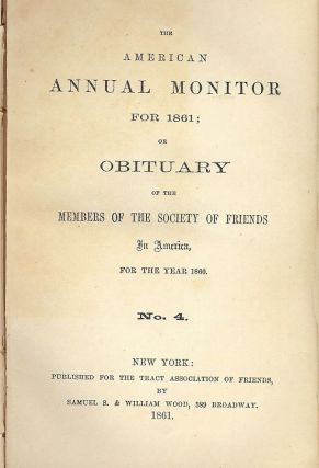 THE AMERICAN ANNUAL MONITOR FOR 1861 QUAKER SOCIETY FRIENDS. QUAKERS SOCIETY OF FRIENDS
