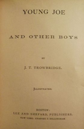 YOUNG JOE AND OTHER BOYS. J. T. TROWBRIDGE.