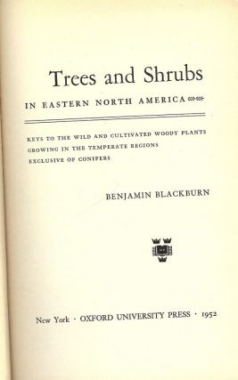TREES AND SHRUBS IN EASTERN NORTH AMERICA. Benjamin BLACKBURN