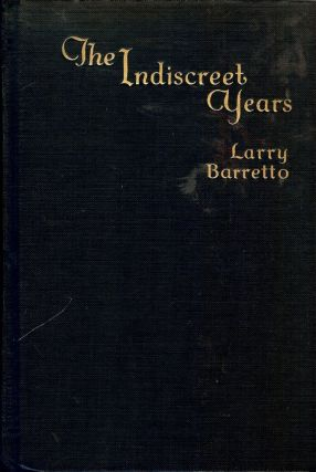 THE INDISCREET YEARS. Larry BARRETTO