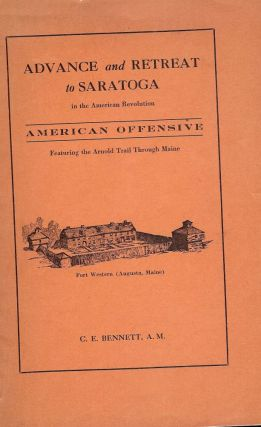 ADVANCE AND RETREAT TO SARATOGA IN THE AMERICAN REVOLUTION. C. E. BENNETT