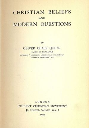 CHRISTIAN BELIEFS AND MODERN QUESTIONS. Oliver Chase QUICK