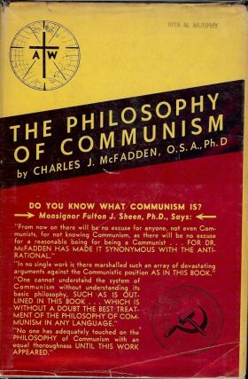 THE PHILOSOPHY OF COMMUNISM. Charles J. McFADDEN