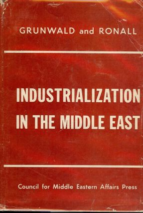 INDUSTRIALIZATION IN THE MIDDLE EAST. Kurt GRUNWALD.