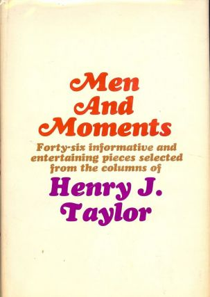 MEN AND MOMENTS. Henry J. TAYLOR