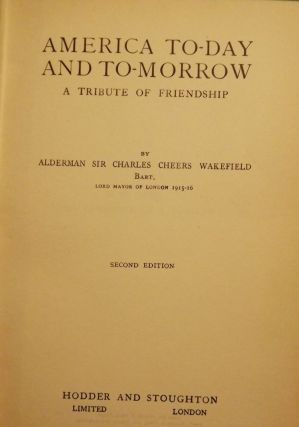AMERICA TO-DAY AND TO-MORROW: A TRIBUTE OF FRIENDSHIP