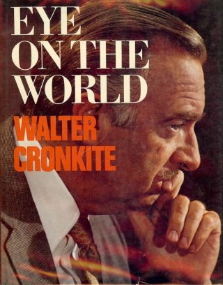 EYE ON THE WORLD. Walter CRONKITE