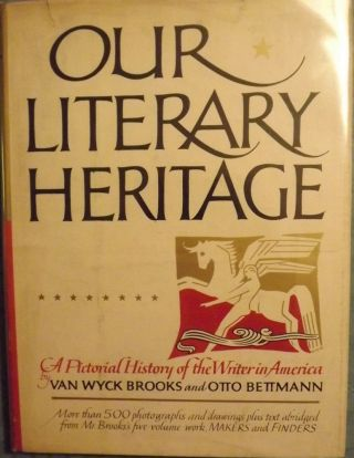 OUR LITERARY HERITAGE. Van Wyck BROOKS