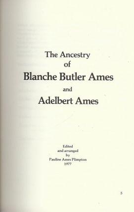 THE ANCESTRY OF BLANCHE BUTLER AMES AND ADELBERT AMES. Pauline Ames PLIMPTON