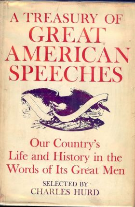 A TREASURY OF GREAT AMERICAN SPEECHES. Charles HURD