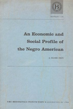 AN ECONOMIC AND SOCIAL PROFILE OF THE NEGRO AMERICAN. Rashi FEIN