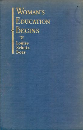 WOMAN'S EDUCATION BEGINS. Louise Schutz BOAS