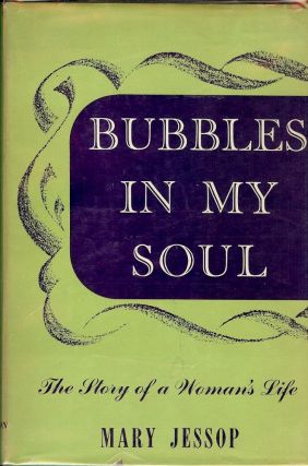 BUBBLES IN MY SOUL. Mary JESSOP